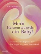 Zora Gienger: Mein Herzenswunsch: ein Baby! - ★★★