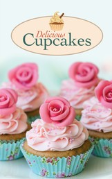 Delicious Cupcakes - The best sweet recipes for yummy love cakes