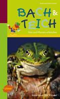 Frank und Karin Hecker: Naturführer für Kinder: Bach und Teich ★★★★★