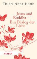 Thich Nhat Hanh: Jesus und Buddha - Ein Dialog der Liebe ★★★★★