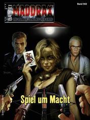 Maddrax 562 - Spiel um Macht