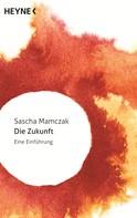 Sascha Mamczak: Die Zukunft