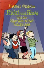 Ricki und Rosa und das Alles-geht-schief-Schulprojekt
