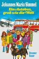 Johannes Mario Simmel: Ein Autobus, groß wie die Welt ★★★★★