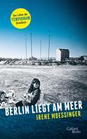 Irene Moessinger: Berlin liegt am Meer ★★★★