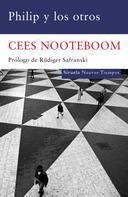 Cees Nooteboom: Philip y los otros