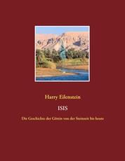 Isis - Die Geschichte der Göttin von der Steinzeit bis heute
