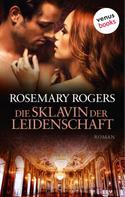 Rosemary Rogers: Die Sklavin der Leidenschaft ★★★
