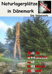 Naturlagerplätze in Dänemark - Teil 4: Westküste und mittleres Jylland