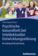 Tanja Sappok: Psychische Gesundheit bei intellektueller Entwicklungsstörung