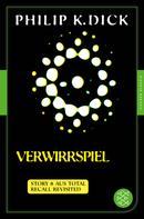 Philip K. Dick: Verwirrspiel