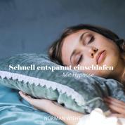 Schnell entspannt einschlafen - Mit Hypnose