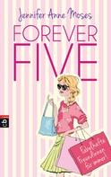 Jennifer Anne Moses: Forever Five - Fabelhafte Freundinnen für immer ★★★★★