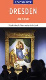 POLYGLOTT on tour Reiseführer Dresden - Individuelle Touren durch die Stadt