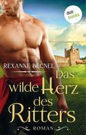Rexanne Becnel: Das wilde Herz des Ritters ★★★★