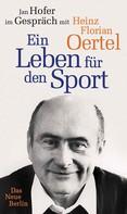 Jan Hofer: Heinz Florian Oertel. Ein Leben für den Sport ★★★★★