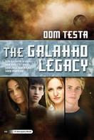 Dom Testa: The Galahad Legacy