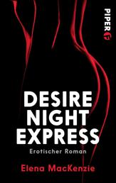 Desire Night Express - Erotischer Roman