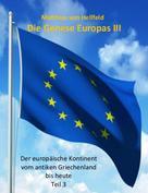 Matthias von Hellfeld: Die Genese Europas III