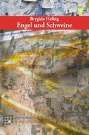 Brygida Helbig: Engel und Schweine