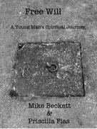 Mike Beckett: Free Will