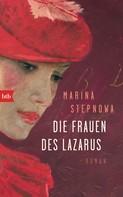 Marina Stepnowa: Die Frauen des Lazarus