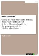 Daniel Schollmeyer: Sprachliche Unterschiede im EU-Recht und daraus resultierende, nationale Rechtsprobleme am Beispiel des Erwägungsgrundes 29 der Urheberrechtsrichtlinie