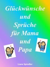 Glückwünsche und Sprüche für Mama und Papa