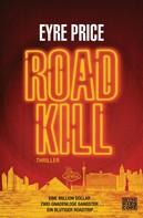Eyre Price: Roadkill ★★★★