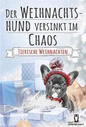 Der Weihnachtshund versinkt im Chaos - Tierische Weihnachten