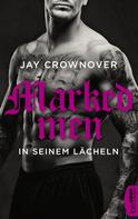 Jay Crownover: Marked Men: In seinem Lächeln