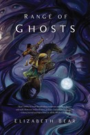 Elizabeth Bear: Range of Ghosts ★★★★