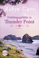 Robyn Carr: Frühlingsgefühle in Thunder Point ★★★★