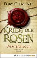 Toby Clements: Krieg der Rosen: Winterpilger ★★★
