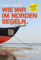 Holger Peterson: Wie wir im Norden segeln. ★★★★
