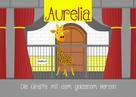 Wlaschek Sascha: Aurelia, die Giraffe mit dem goldenem Herzen