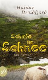 Schafe im Schnee - Ein Färöer-Roman