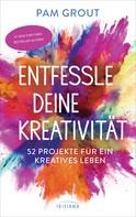 Pam Grout: Entfessle deine Kreativität ★★★