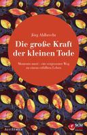 Jörg Ahlbrecht: Die große Kraft der kleinen Tode ★★★★★