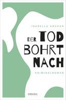 Isabella Archan: Der Tod bohrt nach ★★★★