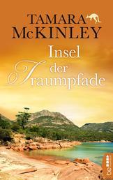 Insel der Traumpfade - Roman