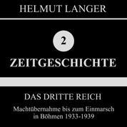 Das Dritte Reich: Machtübernahme bis zum Einmarsch in Böhmen 1933-1939 (Zeitgeschichte 2)