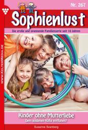 Sophienlust 267 – Familienroman - Kinder ohne Mutterliebe