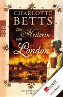 Charlotte Betts: Die Heilerin von London ★★★★