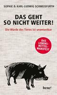 Karl-Ludwig Schweisfurth: Das geht so nicht weiter! ★★★★