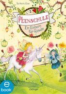 Barbara Rose: Die Feenschule. Ein Einhorn für Rosalie ★★★★★