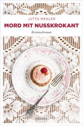 Mord mit Nusskrokant - Kriminalroman