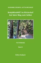 BodyMindART im Ritzlerhof - Auf dem Weg zum Selbst