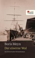 Boris Meyn: Der eiserne Wal ★★★★
