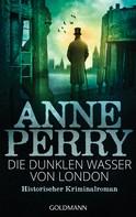 Anne Perry: Die dunklen Wasser von London ★★★★★